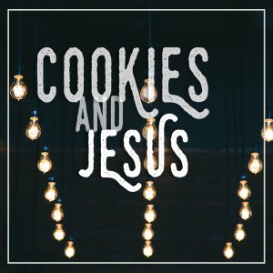 Cookies and Jesus - OA 19.12